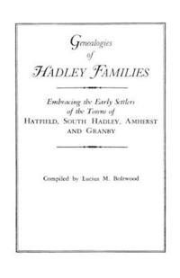 Genealogies Of Hadley Massachusetts Families