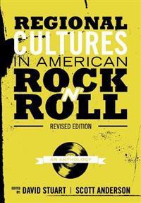 Regional Cultures in American Rock 'n' Roll (Revised Edition)