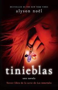 Tinieblas: Tercer Libro de la Serie de Los Inmortales