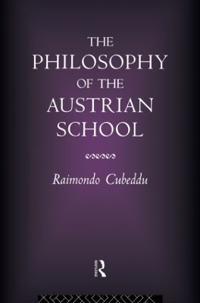The Philosophy of the Austrian School