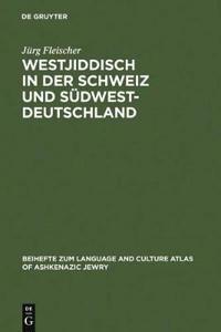 Westjiddisch in Der Schweiz Und Südwestdeutschland