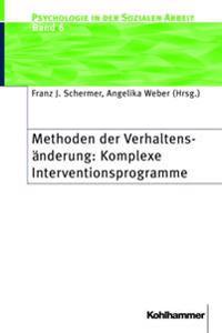 Methoden Der Verhaltensanderung: Komplexe Interventionsprogramme: Komplexe Interventionsprogramme