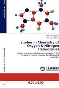 Studies in Chemistry of Oxygen & Nitrogen Heterocycles