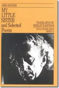 My Little Sister and Selected Poems, 1965-1985
