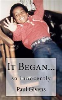 It Began: So Innocently
