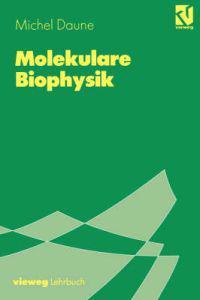 Molekulare Biophysik