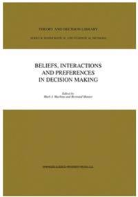 Beliefs, Interactions and Preferences in Decision Making