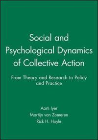 Social and Psychological Dynamics of Collective Action