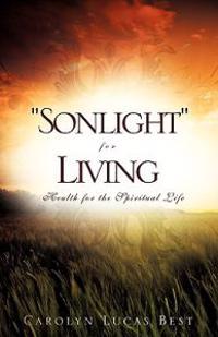 """""""Sonlight"""" for Living"""