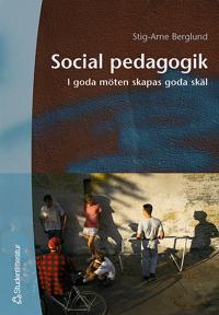 Social pedagogik - I goda möten skapas goda skäl