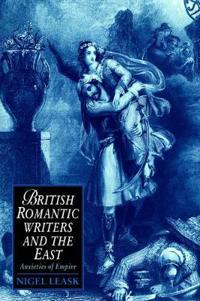 British Romantic Writers and the East