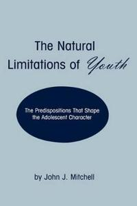 The Natural Limitations of Youth