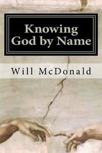 Knowing God by Name: Restoring the Lost Image of God