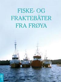 Fiske- og fraktebåter fra Frøya - Kurt Haukaas pdf epub