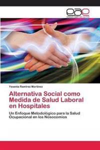 Alternativa Social Como Medida de Salud Laboral En Hospitales