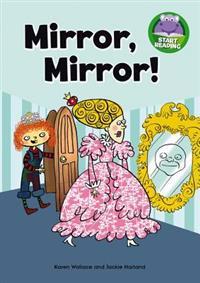 Mirror, Mirror!
