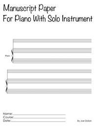 Manuscript Paper for Piano with Solo Instrument: Scholar Series Student Manuscript Books from Layflat Sketchbooks