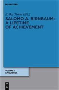 Salomo/ Solomon A. Birnbaum: Ein Leben Fur Die Wissenschaft/ A Lifetime of Achievement