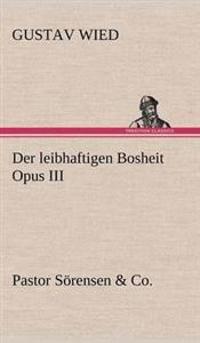 Der Leibhaftigen Bosheit Opus III