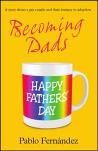 Becoming dads - a gay couples journey to adoption