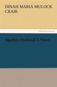 Agatha's Husband a Novel