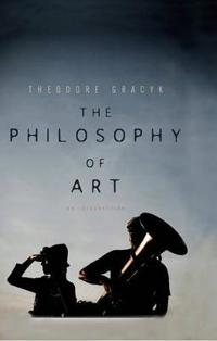 The Philosophy of Art: An Introduction