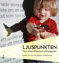Ljuspunkten : barns relation till fenomenet och begreppet ljus