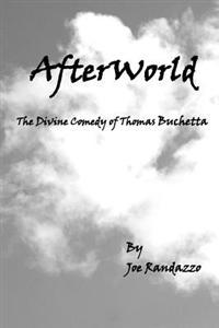Afterworld: The Divine Comedy of Thomas Buchetta