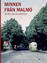 Minnen från Malmö - en liten stad på 60-talet