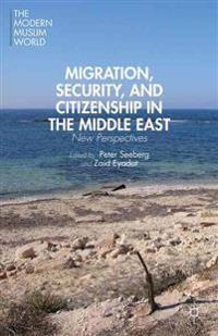 Migration, Security, and Citizenship in the Middle East