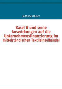 Basel II Und Seine Auswirkungen Auf Die Unternehmensfinanzierung Im Mittelstndischen Textileinzelhandel