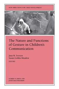 The Nature and Functions of Gesture in Children's Communication