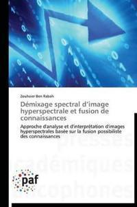 D�mixage Spectral D Image Hyperspectrale Et Fusion de Connaissances
