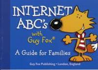 Internet abcs with guy fox - a guide for families