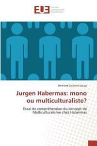 Jurgen Habermas: mono ou multiculturaliste?