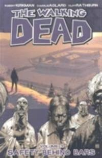 The Walking Dead Volume 3: Behind Bars
