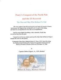 Peary's Conquest of the North Pole and the SS Roosevelt: The Man and Ship Who Refused to Fail