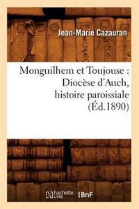 Monguilhem Et Toujouse: Dioc�se d'Auch, Histoire Paroissiale (�d.1890)