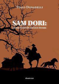Sam Dori: Narraciones de Un Loco Locuaz