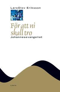 För att ni skall tro : Johannesevangeliet