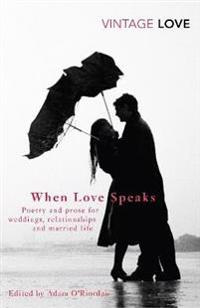 When love speaks - poetry and prose for weddings, relationships and married