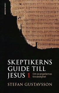 Skeptikerns guide till Jesus. D 1 : om evangeliernas trovärdighet