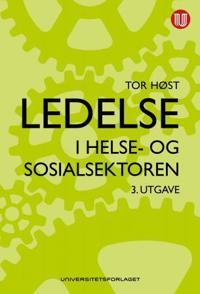 Ledelse i helse- og sosialsektoren - Tor Høst | Ridgeroadrun.org