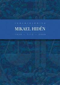 Juhlajulkaisu Mikael Hiden 1939-7/12-2009