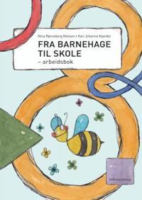 Fra barnehage til skole - Nina Rønneberg Nielsen, Kari Johanne Kaardal | Inprintwriters.org
