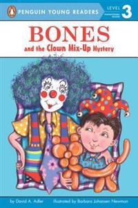 Bones and the Clown Mix-Up Mystery - David A. Adler  Johansen Newman - böcker (9780142418253)     Bokhandel