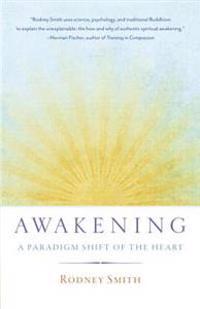 Awakening: A Paradigm Shift of the Heart
