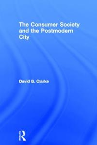 The Consumer Society and the Postmodern City