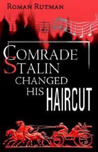Comrade Stalin Changed His Haircut