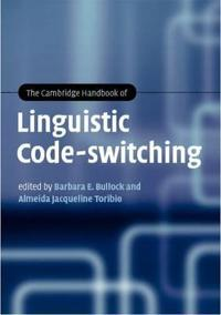 The Cambridge Handbook of Linguistic Code-Switching